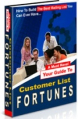 Product picture Customer List Fortunes - How to Build The Best Mailing List