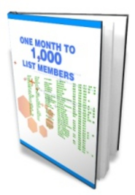 Product picture One Month To 1000 List Members - How to build your business