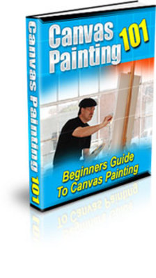 Product picture Canvas Painting 101! - Beginners Guide To Canvas Painting
